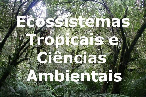 Ecossistemas Tropicais e Ciências Ambientais