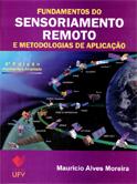 Fundamentos do Sensoriamento Remoto e Metodologias de Aplicação