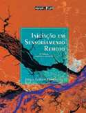 Iniciação em Sensoriamento Remoto (3ª edição)
