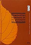 Dimensões Humanas da Biosfera-Atmosfera da Amazônia