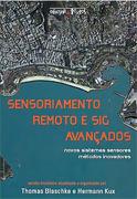 Sensoriamento Remoto e Sig Avançados - Novos sistemas sensores - métodos inovadores